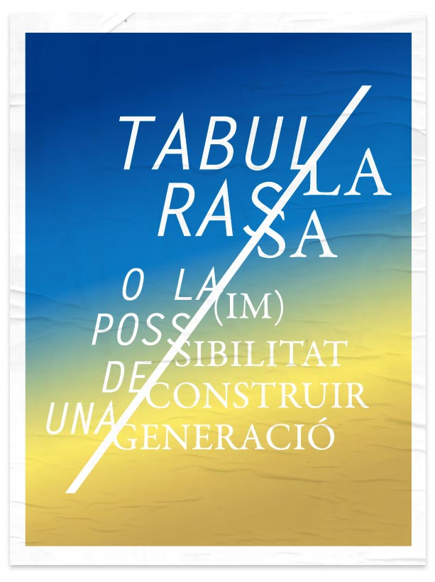 Tabula Rasa or the (im)possibility of building a generation