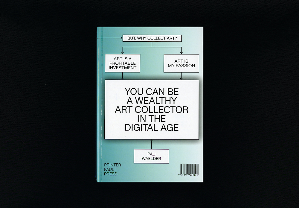 Pau Waelder_You Can Be Wealthy CashStrapped Collector Digital Age_Printer Fault Press_2020_14